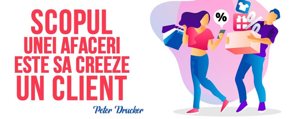 Optimizare SEO Cluj. Scopul unei afaceri este sa creeze un client Peter Drucker